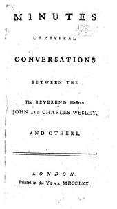 "Minutes of Several Conversations between the Reverend Messieurs John and Charles Wesley, and others. [The ""Large Minutes.""]"