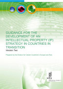 Guidance for the Development of an Intellectual Property (IP) Strategy in Countries in Transition