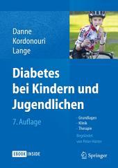 Diabetes bei Kindern und Jugendlichen: Grundlagen - Klinik - Therapie, Ausgabe 7