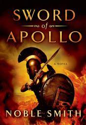 Sword of Apollo: A Novel