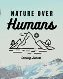 Nature Over Humans Camping Journal