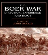 The Boer War: Direction, Experience and Image