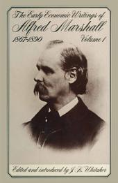The Early Economic Writings of Alfred Marshall, 1867–1890
