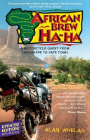 African Brew Ha Ha: A Motorcycle Quest from Lancashire to Cape Town (2020 Photo Edition)
