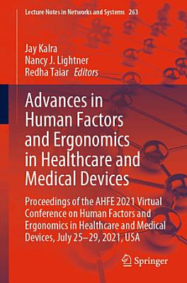 Advances in Human Factors and Ergonomics in Healthcare and Medical Devices