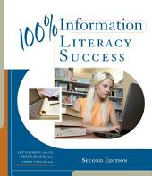 100% Information Literacy Success: Edition 2