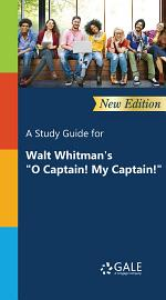 """A Study Guide for Walt Whitman's """"O Captain! My Captain!"""""""
