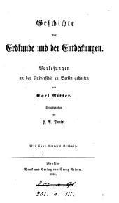 Geschichte der Erdkunde und der Entdeckungen, Vorlesungen, herausg. von H.A. Daniel