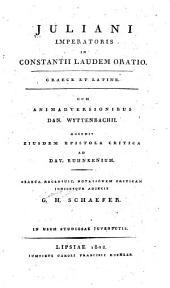 Juliani imperatoris In Constantii laudem oratio. [Graece et latine.]