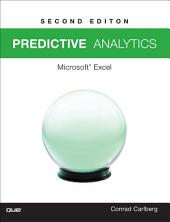 Predictive Analytics: Microsoft® Excel 2016, Edition 2