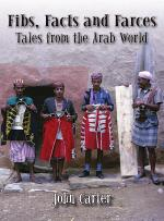 Fibs, Facts and Farces - Tales from the Arab World