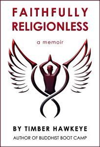 Faithfully Religionless Book