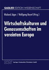 Wirtschaftskulturen und Genossenschaften im vereinten Europa