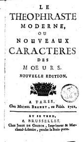 Le Théophraste moderne ou nouveaux caractères des moeurs