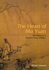 The Heart of Ma Yuan: The Search for a Southern Song Aesthetic