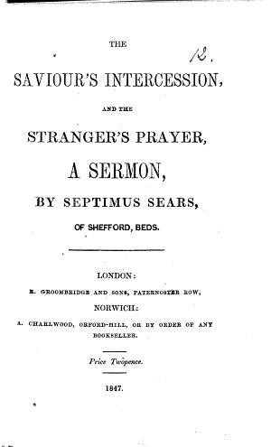 The Saviour s Intercession and the Stranger s Prayer  A Sermon  on 1 Kings Viii  41 43