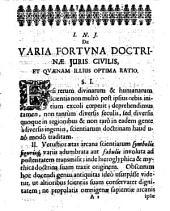 De varia fortuna doctrinae iuris civilis et illius optima ratione programma