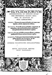 Elucidatorium ecclesiasticum, ad officium ecclesiae pertinentia planius exponens, et quatuor libros complectens
