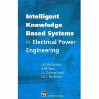 Intelligent knowledge based systems in electrical power engineering PDF