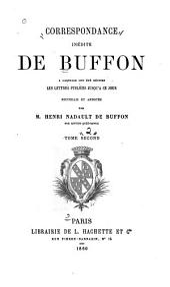 Correspondance inédite de Buffon: à laquelle ont été réunies les lettres publiées jusqu'à ce jour, recueillie et annotée, Volume2