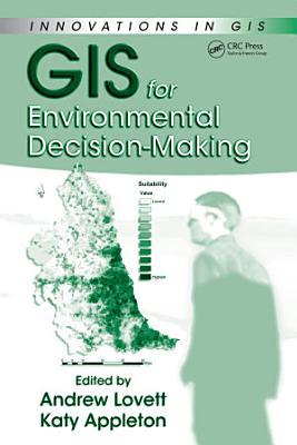 GIS for Environmental Decision-Making