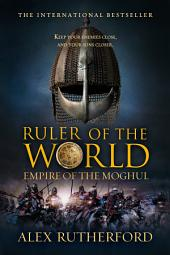 Ruler of the World: Empire of the Moghul