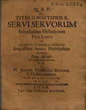 De Titulo Pontificis R. Servi Servorum Schediasma Historicum