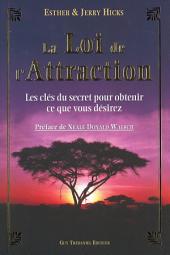 La loi de l'attraction: Les clés du secret pour obtenir ce que vous désirez