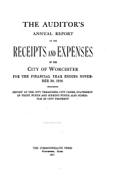 The Auditor's Annual Report of the Receipts and Expenses: Including Report of the Treasurer, Schedule of Property, and Report of City Clerk