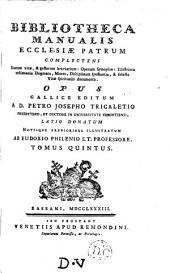 Bibliotheca manualis Ecclesiæ patrum: opus Lat. donatum notisque illustr. ab Eudoxio Philenio: Volume 5