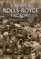 Crewe's Rolls-Royce Factory From Old Photographs