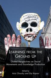 Learning from the Ground Up: Global Perspectives on Social Movements and Knowledge Production