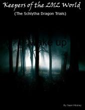Keepers of the 2012 World (The Schlytha Dragon Trials)