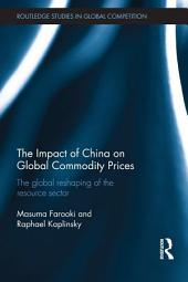 The Impact of China on Global Commodity Prices: The Global Reshaping of the Resource Sector