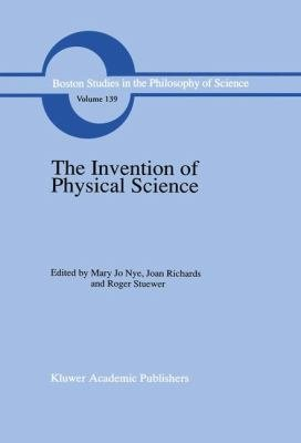 Download The Invention of Physical Science Book