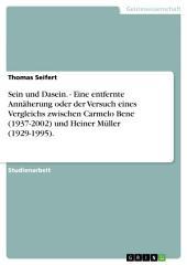 Sein und Dasein. - Eine entfernte Annäherung oder der Versuch eines Vergleichs zwischen Carmelo Bene (1937-2002) und Heiner Müller (1929-1995).