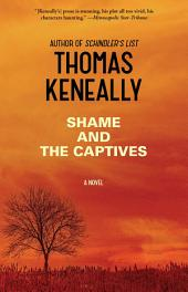 Shame and the Captives: A Novel
