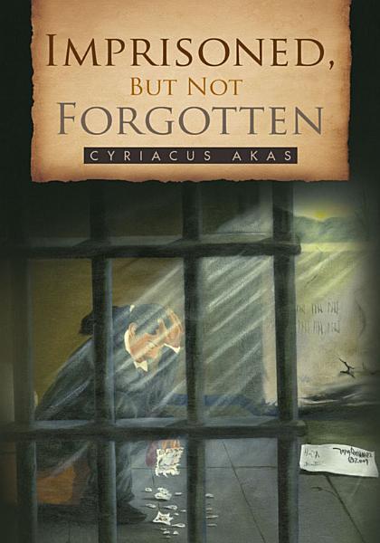 Imprisoned, but Not Forgotten