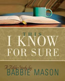 This I Know For Sure   Women S Bible Study Participant Book