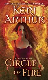 Circle of Fire: A Damask Circle Book: 1