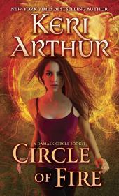 Circle of Fire: A Damask Circle Book: 1