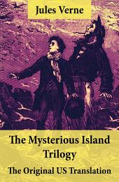 The Mysterious Island Trilogy - The Original US Translation: Shipwrecked in the Air + The Abandoned + The Secret of the Island