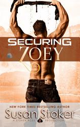 Securing Zoey: A Navy SEAL Military Romantic Suspense