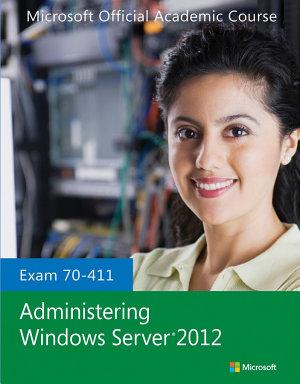 Exam 70 411 Administering Windows Server 2012