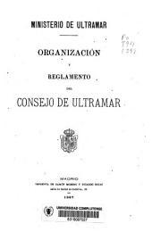 Organización y reglamento del Consejo de Ultramar