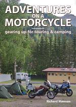Adventures on a Motorcycle - gearing up for touring & camping