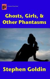 Ghosts, Girls, and Other Phantasms