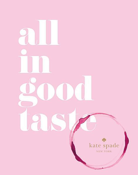 Download kate spade new york  all in good taste Book