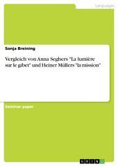 "Vergleich von Anna Seghers ""La lumière sur le gibet"" und Heiner Müllers ""la mission"""