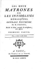 Les deux matrones; ou, Les infidélités démasquées: Ouvrage posthume de M. Freron, enrichi de notes curieuses & intéressantes, avec figures